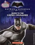 Batman v. Superman: Dawn of Justice Guide to the Caped Crusader / Man of Steel SC (2016) Flip Book 1-1ST
