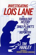 Investigating Lois Lane Turbulent History of the Daily Planet's Ace Reporter SC (2016) 1-1ST