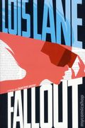 Lois Lane Fallout SC (2016 Switch Press Novel) 1-1ST