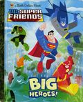 DC Super Friends: Big Heroes! HC (2011 Random House) A Little Golden Book 1-1ST