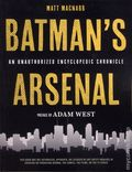 Batman's Arsenal SC (2016 Opus Books) An Unauthorized Encyclopedic Chronicle 1-1ST
