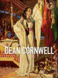 Art of Dean Cornwell HC (2016 Illustrated Press) 1-1ST