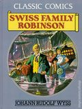 Classic Comics Swiss Family Robinson HC (1990 Gallery Books) Johann Rudolf Wyss 1-1ST