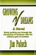 Growing Dreams SC (2001 A JP Horizons Novel) By Jim Paluch 1-1ST