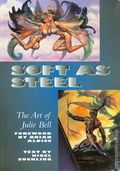Soft as Steel: The Art of Julie Bell SC (1999 Thunder's Mouth Press) 1-1ST