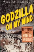 Godzilla on My Mind SC (2004 St. Martin's Press) Fifty Years of the King of Monsters 1-1ST