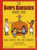 Bob's Burgers Burger Book HC (2016 Universe) Real Recipes for Joke Burgers 1st Edition 1-1ST