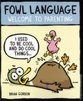 Fowl Language: Welcome to Parenting TPB (2016 Andrews McMeel) 1-1ST
