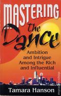 Mastering the Dance SC (2003 Skyward) Ambition and Intrigue Among the Rich and Influential 1-1ST