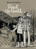 Paul Up North GN (2016 Conundrum Press) 1-1ST