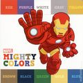 Mighty Colors HC (2016 Marvel Press) A Board Book 1-1ST