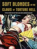 Soft Blondes in the Claws of Torture Hell SC (2016 Decide Press) 1-1ST