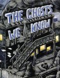Ghosts We Know GN (2016 Conundrum Press) 1-1ST