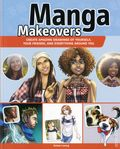 Manga Makeovers SC (2016 Barron's) Create Amazing Drawings of Yourself, Your Friends, and Everything Around You 1-1ST