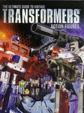 Ultimate Guide to Vintage Transformers Action Figures SC (2016 FW Media) 1-1ST