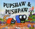 Pupshaw and Pushpaw HC (2004 Presspop) 1-1ST