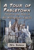 A Tour of Fabletown SC (2016 McFarland) Patterns and Plots in Bill Willingham's Fables 1-1ST