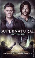 Supernatural Mythmaker PB (2016 A Titan Books Novel) 1-1ST