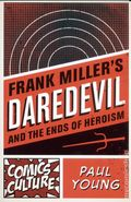 Frank Miller's Daredevil and the Ends of Heroism SC (2016 RUP) 1-1ST