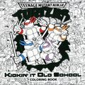 Teenage Mutant Ninja Turtles Kickin' It Old School Coloring Book SC (2016 Random House) 1-1ST