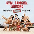 Gym, Tanning, Laundry: The Official Jersey Shore Quote Book SC (2010 MTV Books) 1-1ST