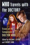 Who Travels With the Doctor? SC (2016 McFarland) Essays on the Companions of Doctor Who 1-1ST