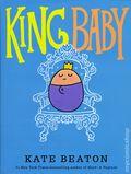 King Baby HC (2016 Arthur A. Levine Books) 1-1ST