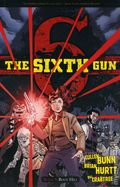 Sixth Gun TPB (2011-2016 Oni Press) 9-1ST