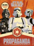 Star Wars Propaganda HC (2016 HarperCollins) A History of Persuasive Art in the Galaxy 1-1ST