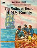 Illustrated Classic Editions: The Mutiny on Board H.M.S. Bounty PB (1979 Moby Books) By William Bligh 1-1ST