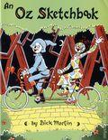 An Oz Sketchbook SC (1988 IWOC) By Dick Martin 1-1ST