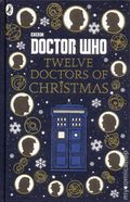 Doctor Who Twelve Doctors of Christmas HC (2016 Puffin Books) 1-1ST
