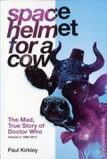 Space Helmet for a Cow: The Mad True Story of Doctor Who SC (2015-2016 MNP) 2-1ST