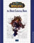 World of WarCraft An Adult Coloring Book SC (2016 Blizzard) 1-1ST