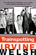 Trainspotting PB (1996 A W.W. Norton Novel) Movie Edition 1-1ST