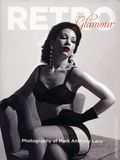 Retro Glamour HC (2017 Schiffer) Photography of Mark Anthony Lacy 1-1ST