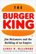 Burger King HC (1997 McGraw-Hill) Jim McLamore and the Building of an Empire 1-1ST