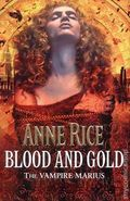 Blood and Gold SC (2001 A Knopf Novel) The Vampire Chronicles 1-1ST