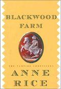 Blackwood Farm HC (2002 A Knopf Novel) The Vampire Chronicles 1-1ST