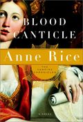 Blood Canticle HC (2003 A Knopf Novel) The Vampire Chronicles 1-1ST