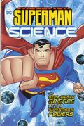 Superman Science: The Real World Science Behind Superman's Powers SC (2017 Capstone) 1-1ST