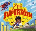 Good Morning Superman HC (2017 Capstone) 1-1ST