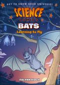 Science Comics Bats GN (2017 First Second Books) Learning to Fly 1-1ST