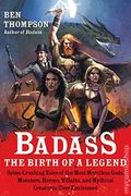 Badass: The Birth of a Legend - Spine-Crushing Tales of the Most Merciless Gods, Monsters, Heroes, Villains, and Mythical Creatures Ever Envisioned SC (2011 HarperCollins) 1-1ST