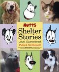 Mutts Shelter Stories TPB (2017 Andrews McMeel) Love. Guaranteed. 1-1ST
