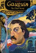 Art Masters: Gauguin GN (2017 SelfMadeHero) The Other World 1-1ST