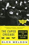 Caped Crusade: Batman and the Rise of Nerd Culture SC (2017 Simon and Schuster) 1-1ST