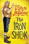 Iron Sheik: Listen Jabroni! SC (2015 ECW Press) 1-1ST