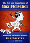Art and Inventions of Max Fleischer SC (2017 McFarland) American Animation Pioneer 1-1ST
