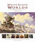 White Cloud Worlds HC (2012-2015 Harper/Ignite) An Anthology of Science Fiction and Fantasy Artwork 2-1ST